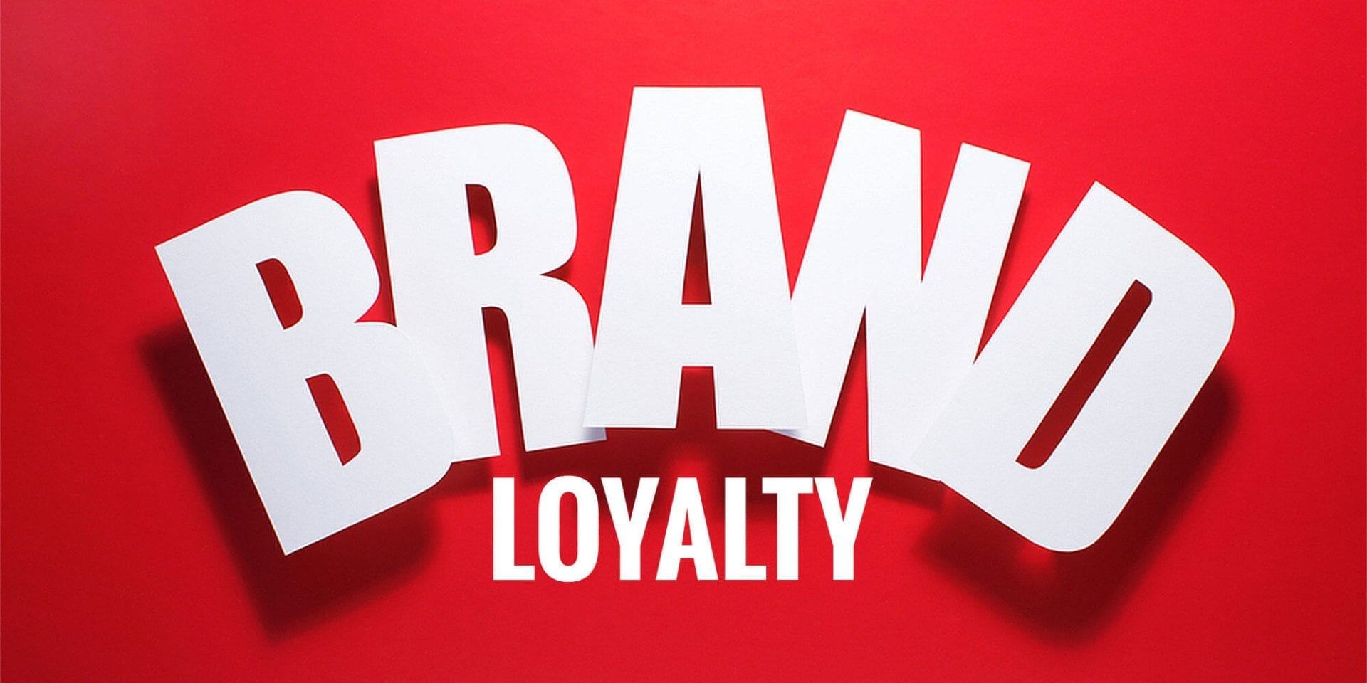 Big white text on red background saying Brand Loyalty